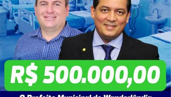 Prefeitura de Wanderlândia recebe emenda de  500 mil a saúde do Municipio.