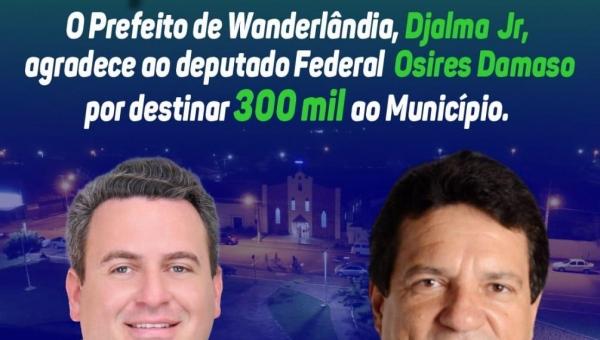 Prefeitura de Wanderlândia recebe emenda parlamentar de R$ 300 mil